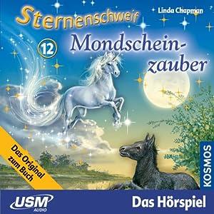 Mondscheinzauber (Sternenschweif 12) Hörspiel