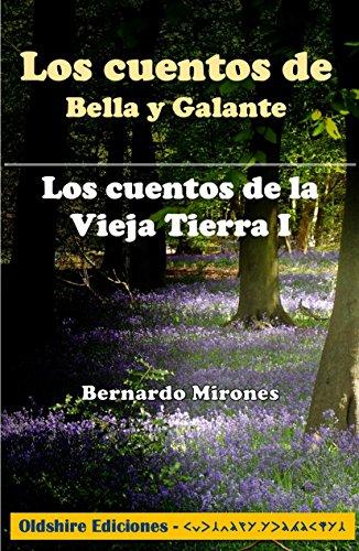 Los cuentos de Bella y Galante (Los cuentos de la Vieja Tierra nº 1)