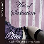Art of Seduction: A Collection of Five Erotic Stories | Miranda Forbes