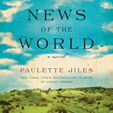 News of the World: A Novel Audiobook by Paulette Jiles Narrated by Grover Gardner