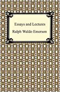 emerson essays about nature Nature is a short essay by ralph waldo emerson published anonymously in 1836 it is in this essay that the foundation of transcendentalism is put forth, a belief system that espouses a non-traditional appreciation of nature recent advances in zoology, botany, and geology confirmed emerson's intuitions.