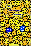 501 Citations dr�les - Volume 2 - pour �tre s�r de faire ENCORE PLUS rire !