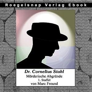 Die ersten 12 Fälle des Dr. Cornelius Stahl (Dr. Cornelius Stahl - Mörderische Abgründe, Staffel 1) Hörbuch