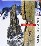 Mont-Blanc : Les plus belles courses : rocher, neige, glace et mixte