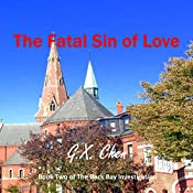 The Fatal Sin of Love: Back Bay Investigation, Volume 2 | G.X. Chen