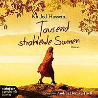 Tausend strahlende Sonnen Hörbuch von Khaled Hosseini Gesprochen von: Andrea Hörnke-Trieß