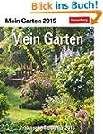 Mein Garten Praxiskalender 2015: Prak...