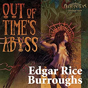 Out of Time's Abyss: Caspak Trilogy, Book 3 | [Edgar Rice Burroughs]