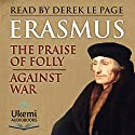 The Praise of Folly/Against War Audiobook by Desiderius Erasmus Narrated by Georgina Sutton, Leighton Pugh