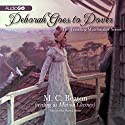 Deborah Goes to Dover: The Traveling Matchmaker, Book 5 (       UNABRIDGED) by M. C. Beaton Narrated by Helen Lisanti