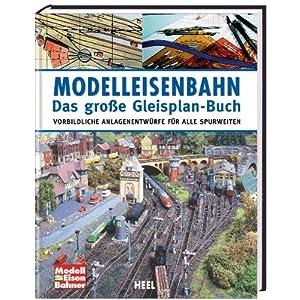 Modelleisenbahn – Das große Gleisplan-Buch: Vorbildliche Anlagenentwürfe für alle Spurweiten [Gebundene Ausgabe]