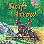 Swift Arrow | Josephine C. Edwards