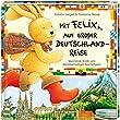 Mit Felix auf gro�er Deutschlandreise: Spannende Briefe vom abenteuerlustigen Kuschelhasen (Bilder- und Vorleseb�cher)