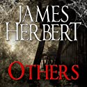 Others (       UNABRIDGED) by James Herbert Narrated by Kris Dyer