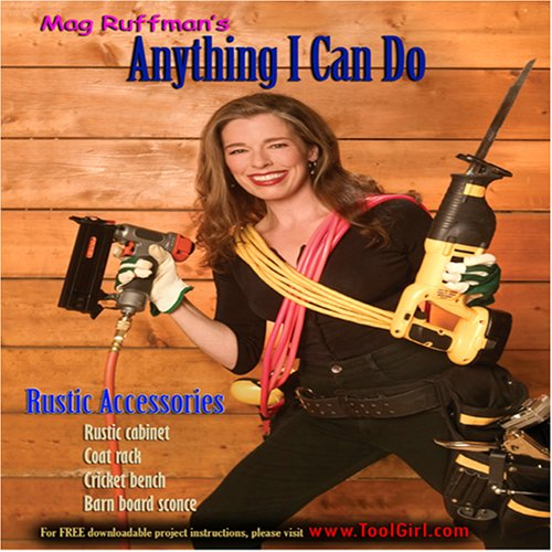 Mag Ruffman's ANYTHING I CAN DO - Volume 10 - Rustic Accessories