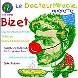 Bizet - Le Docteur Miracle