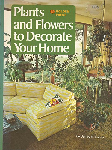 Plants and Flowers to Decorate Your Home