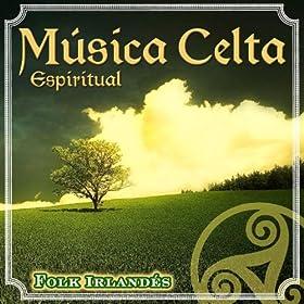 Música Celta Espiritual. Folk Irlandés