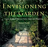 img - for Envisioning the Garden: Line, Scale, Distance, Form, Color, and Meaning book / textbook / text book