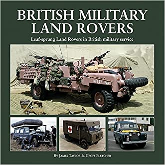 British Military Land Rovers: Leaf-sprung Land Rovers in British Military Service