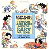 I Thought Labor Ended When the Baby Was Born (Baby Blues Collection) ~ Rick Kirkman