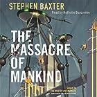 The Massacre of Mankind Hörbuch von Stephen Baxter Gesprochen von: Nathalie Buscombe