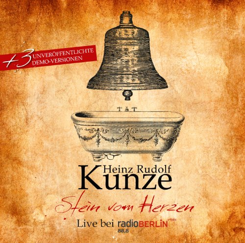 Heinz Rudolf Kunze - Stein vom Herzen - Zortam Music