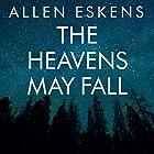 The Heavens May Fall Hörbuch von Allen Eskens Gesprochen von: R. C. Bray, David Colacci, Amy McFadden