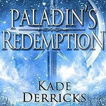 Paladin's Redemption (       UNABRIDGED) by Kade Derricks Narrated by Patrick Cronin
