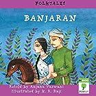 Banjaran (Folktales) Hörbuch von Anjana Vaswani Gesprochen von: Shobha Tharoor Srinivasan