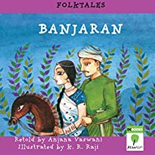 Banjaran (Folktales) (       UNABRIDGED) by Anjana Vaswani Narrated by Shobha Tharoor Srinivasan