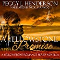 A Yellowstone Promise: Yellowstone Romance (       UNABRIDGED) by Peggy L. Henderson Narrated by Nick Sarando