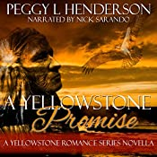 A Yellowstone Promise: Yellowstone Romance | [Peggy L. Henderson]