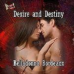 Desire and Destiny | Belladonna Bordeaux