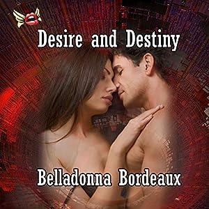 Desire and Destiny | [Belladonna Bordeaux]