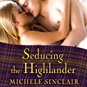 Seducing the Highlander: McTiernay Brothers Series, Book 5 (       UNABRIDGED) by Michele Sinclair Narrated by Anne Flosnik