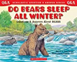 Scholastic Question & Answer: Do Bears Sleep All Winter? (0439266718) by Berger, Melvin