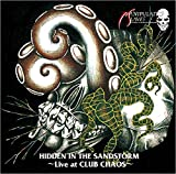 HIDDEN IN THE SANDSTORM -LIVE AT CLUB CHAOS-