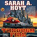 Through Fire: The Second Book of the Earth Revolution Audiobook by Sarah A. Hoyt Narrated by Lisa Stathoplos