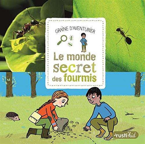 Le monde secret des fourmis