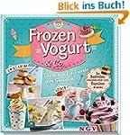 Frozen Yogurt & Co.: Ice-Sandwiches,...
