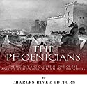 The Phoenicians: The History and Culture of One of the Ancient World's Most Influential Civilizations Audiobook by  Charles River Editors Narrated by Jack Nolan