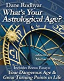 img - for What's Your Astrological Age?: Includes Bonus Essays Your Dangerous Age and Great Turning Points in Life book / textbook / text book