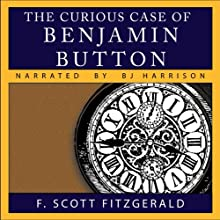 The Curious Case of Benjamin Button Audiobook by F. Scott Fitzgerald Narrated by B. J. Harrison
