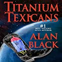 Titanium Texicans Audiobook by Alan Black Narrated by Patrick Freeman