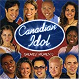 Canadian Idol Greatest Momentsby Various