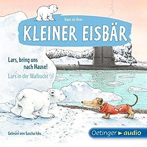 Lars, bring uns nach Hause! / Lars in der Walbucht (Kleiner Eisbär) Hörbuch
