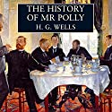 The History of Mr Polly (       UNABRIDGED) by H. G. Wells Narrated by Paul Shelley