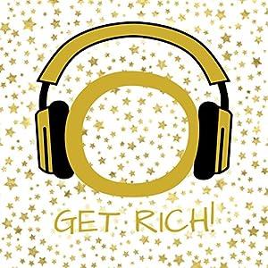 Get Rich! Reichtum, Wohlstand und Fülle manifestieren mit Hypnose Hörbuch