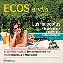 ECOS audio - Las mascotas. 4/2014: Spanisch lernen Audio - Haustiere Hörbuch von  div. Gesprochen von:  div.